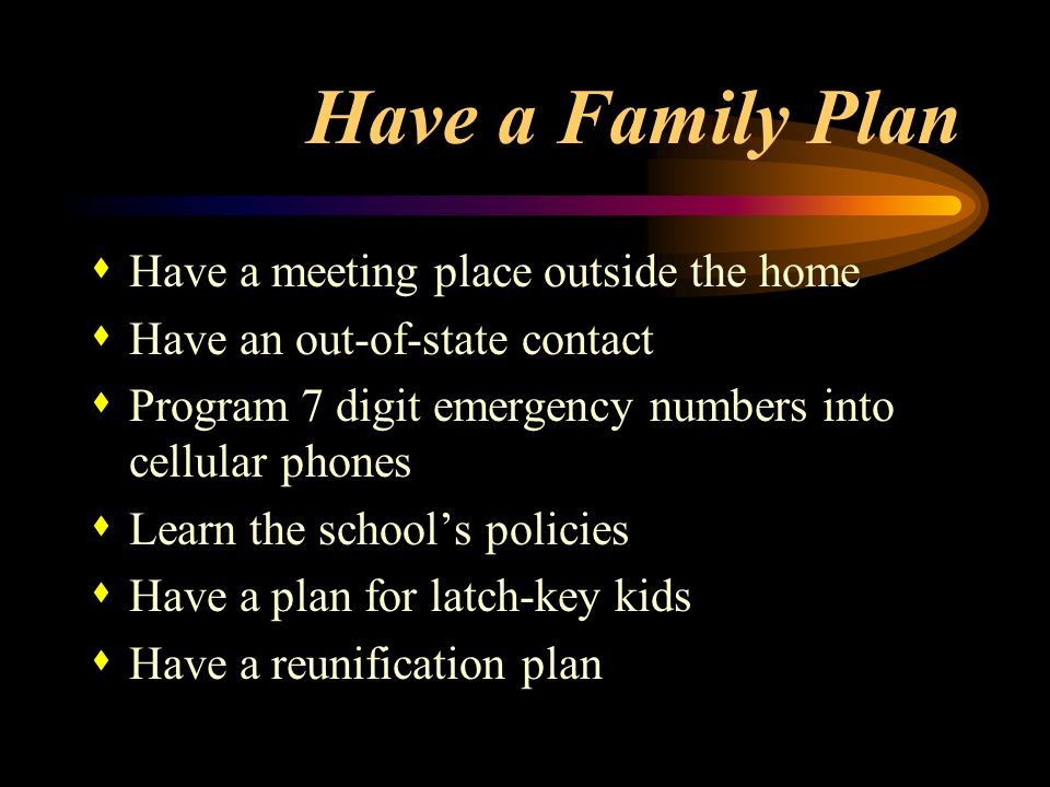 Have a Family Plan Mitigate the Hazards s Strap your water heater to the studs in the wall s Strap any tall heavy furniture to the walls s Install lat