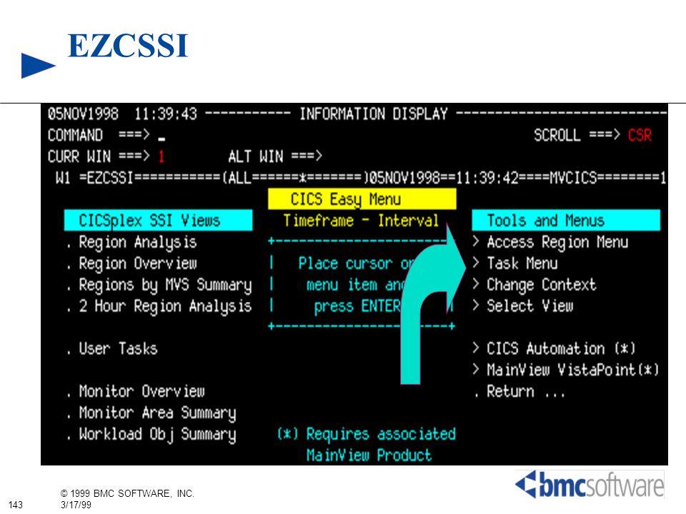 143 © 1999 BMC SOFTWARE, INC. 3/17/99 EZCSSI