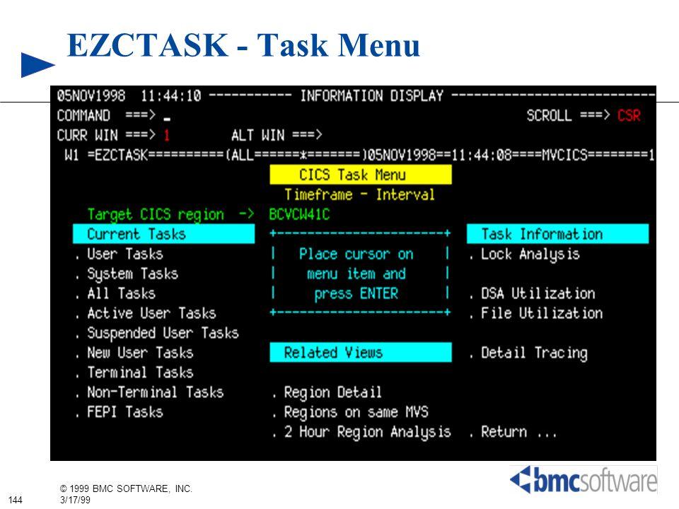 144 © 1999 BMC SOFTWARE, INC. 3/17/99 EZCTASK - Task Menu