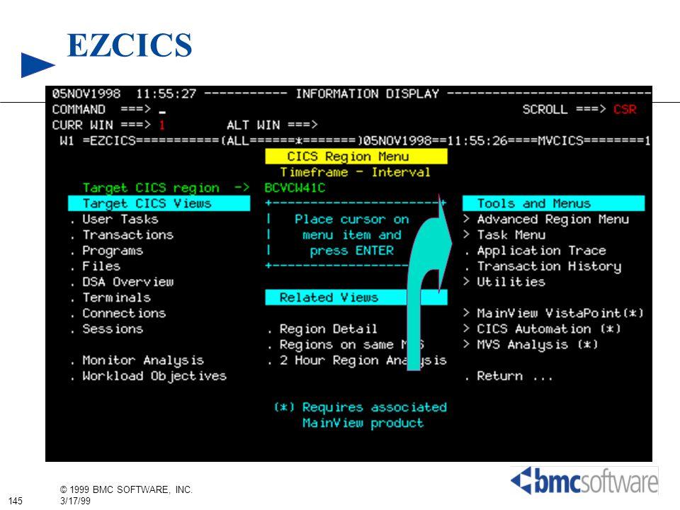 145 © 1999 BMC SOFTWARE, INC. 3/17/99 EZCICS