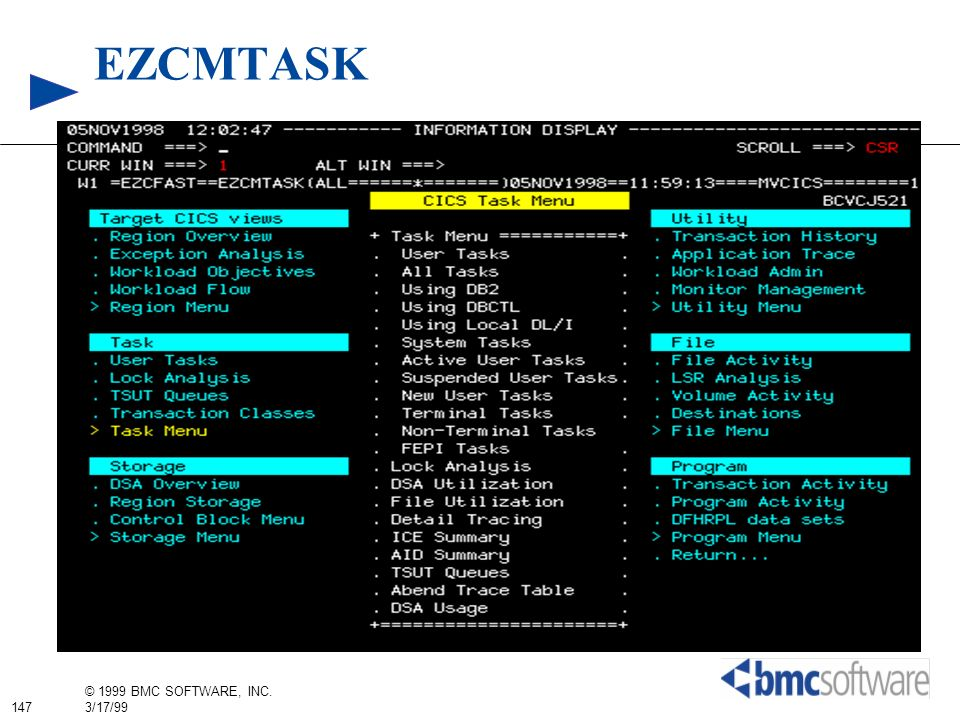 147 © 1999 BMC SOFTWARE, INC. 3/17/99 EZCMTASK