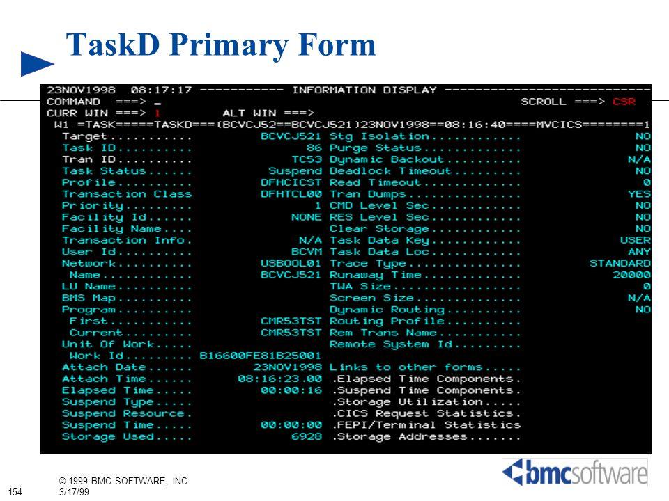 154 © 1999 BMC SOFTWARE, INC. 3/17/99 TaskD Primary Form