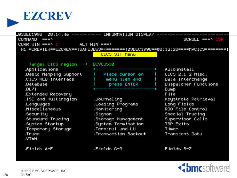 168 © 1999 BMC SOFTWARE, INC. 3/17/99 EZCREV