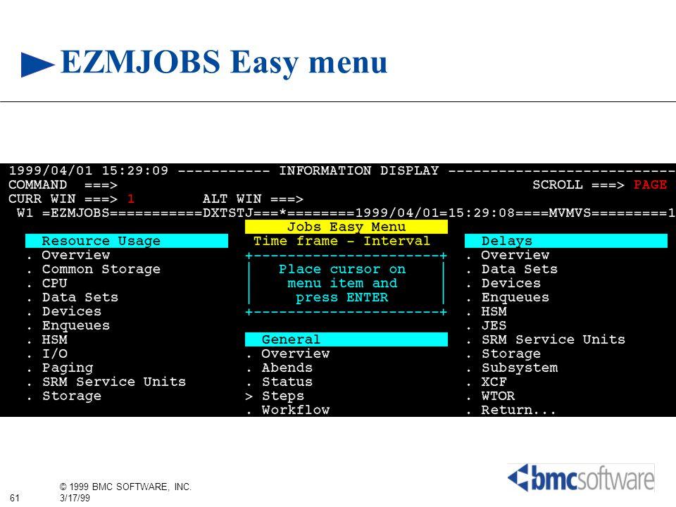 61 © 1999 BMC SOFTWARE, INC. 3/17/99 EZMJOBS Easy menu