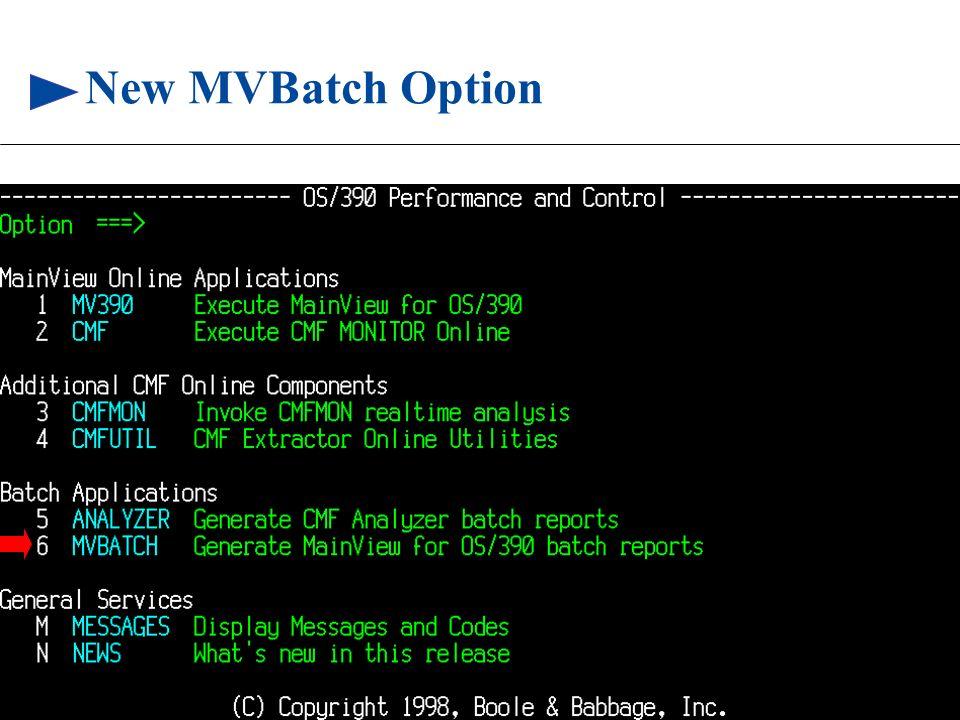 82 © 1999 BMC SOFTWARE, INC. 3/17/99 New MVBatch Option