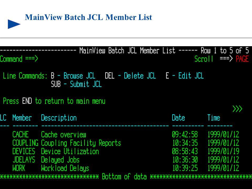 89 © 1999 BMC SOFTWARE, INC. 3/17/99 MainView Batch JCL Member List