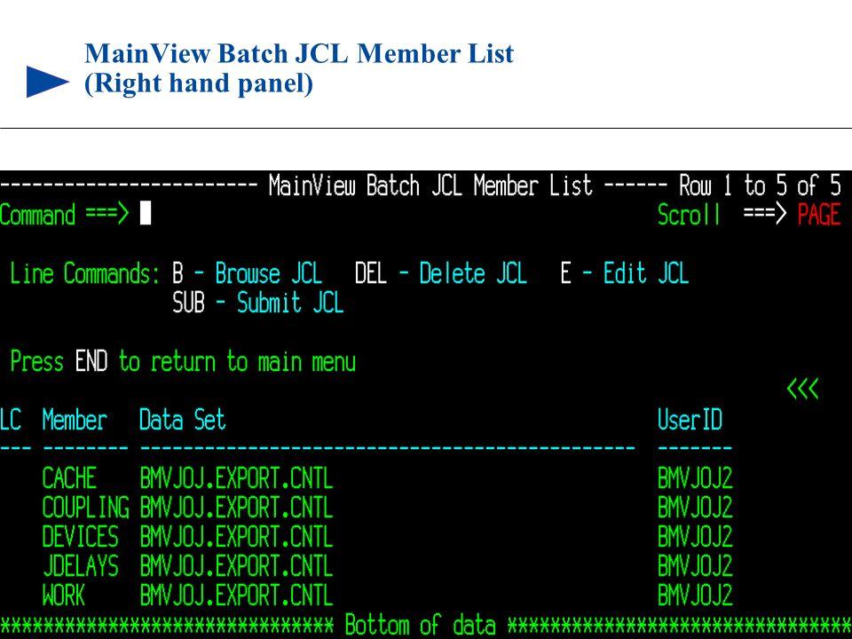 90 © 1999 BMC SOFTWARE, INC. 3/17/99 MainView Batch JCL Member List (Right hand panel)