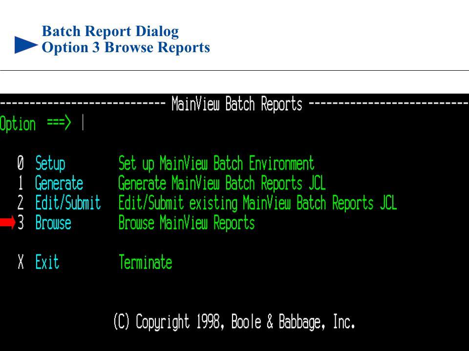 91 © 1999 BMC SOFTWARE, INC. 3/17/99 Batch Report Dialog Option 3 Browse Reports