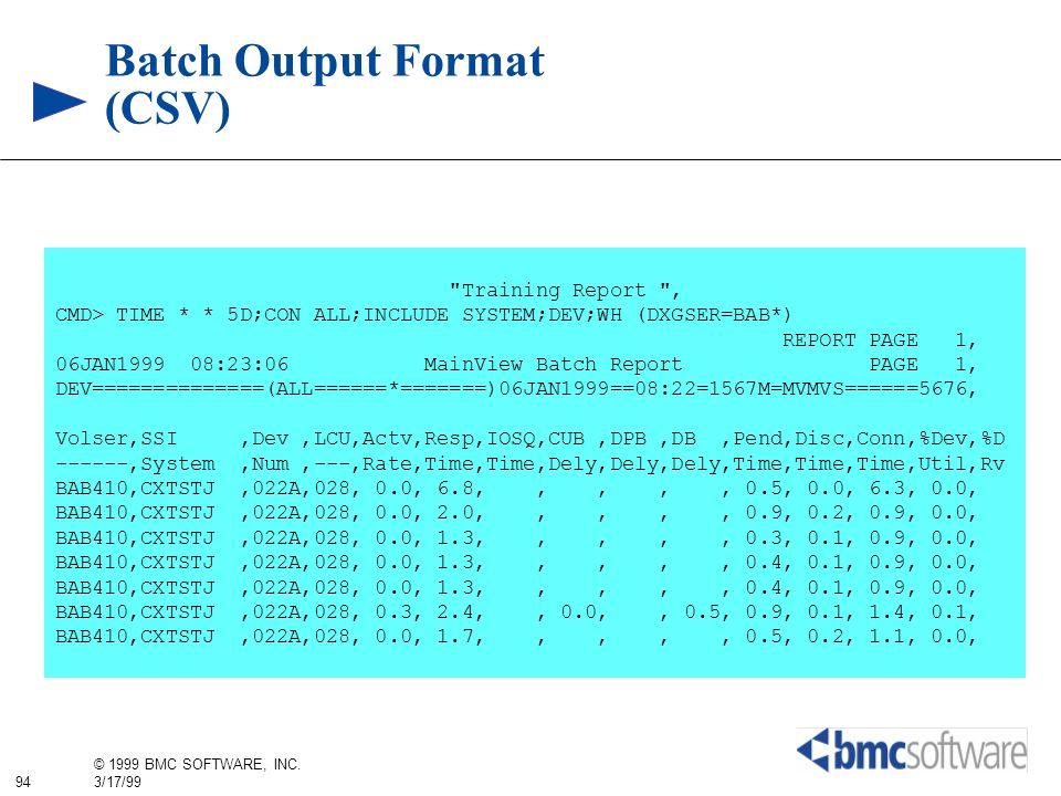 94 © 1999 BMC SOFTWARE, INC. 3/17/99 Batch Output Format (CSV)