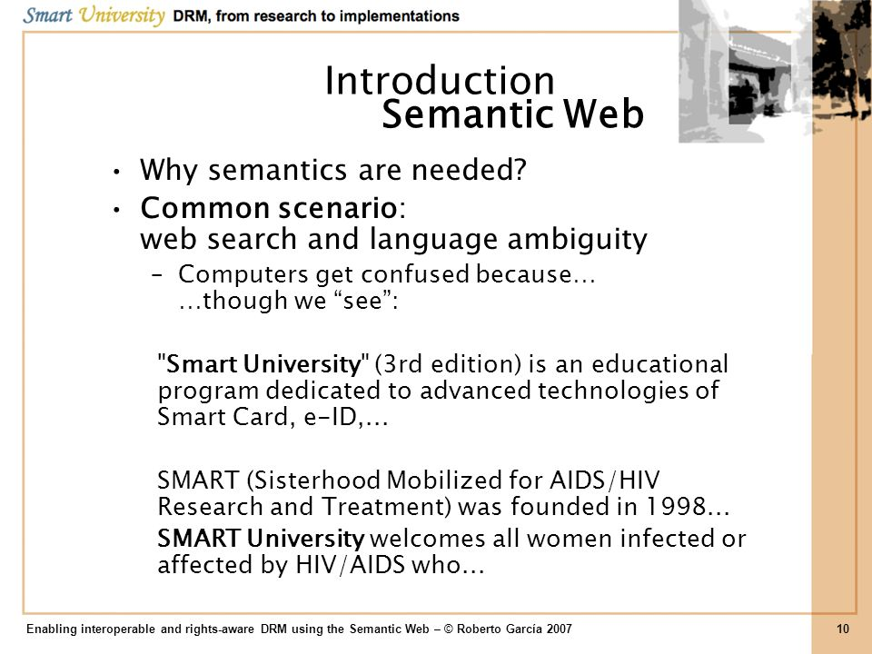 Introduction Why semantics are needed? Common scenario: web search and language ambiguity –Computers get confused because… …though we see: