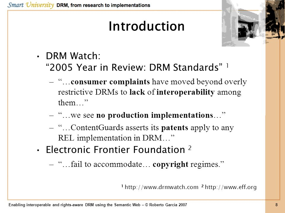 Implementation Copy pattern restricted to: –digital object (theme) –group of users (agent) or –non-commercial (aim) depending on –time range (pointInTime) Scenario Enabling interoperable and rights-aware DRM using the Semantic Web – © Roberto García 200749