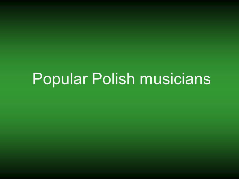 Popular Polish musicians