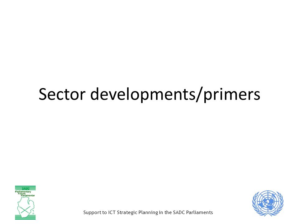 Support to ICT Strategic Planning in the SADC Parliaments Sector developments/primers
