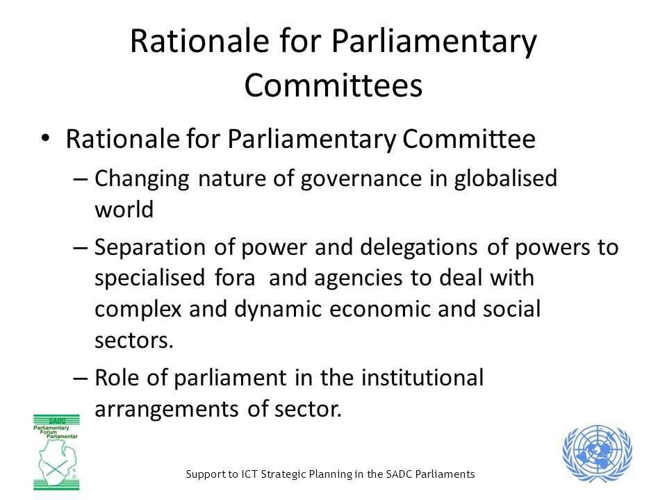 Support to ICT Strategic Planning in the SADC Parliaments Rationale of the handbook (1/2) Guide the Parliaments participation in the regional and national e-strategy processes for the development of an equitable information society and knowledge economy Contribute to the shaping of the future information society in view of the WSIS implementation, follow-up and future 2015 review.