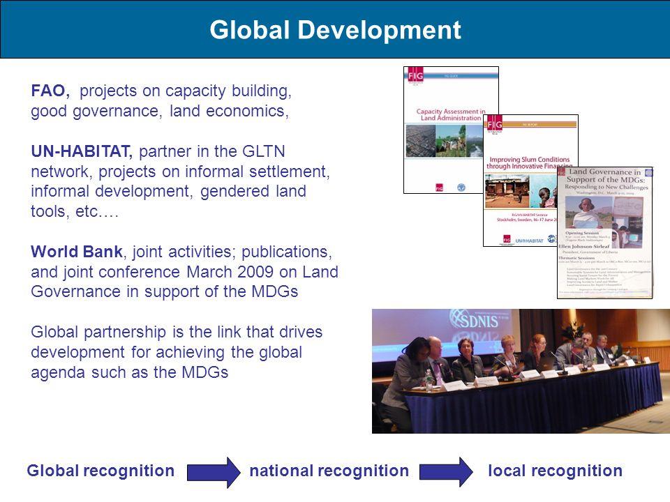 Global Development FAO, projects on capacity building, good governance, land economics, UN-HABITAT, partner in the GLTN network, projects on informal