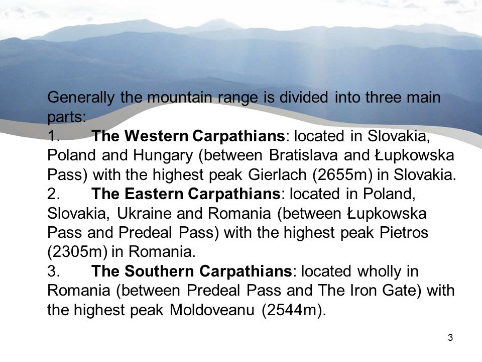 3 Wstęp Generally the mountain range is divided into three main parts: 1.