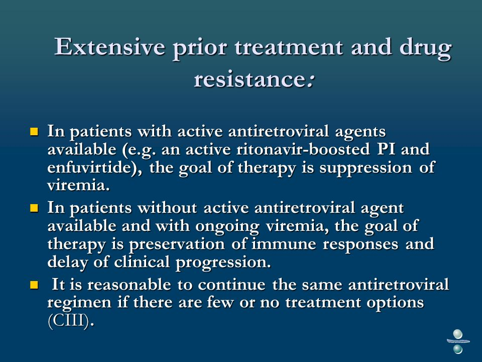 Extensive prior treatment and drug resistance: In patients with active antiretroviral agents available (e.g.
