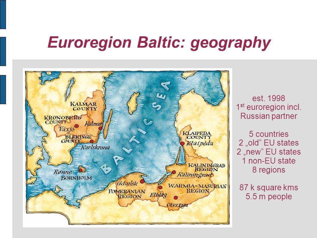 Euroregion Baltic: geography est. 1998 1 st euroregion incl.