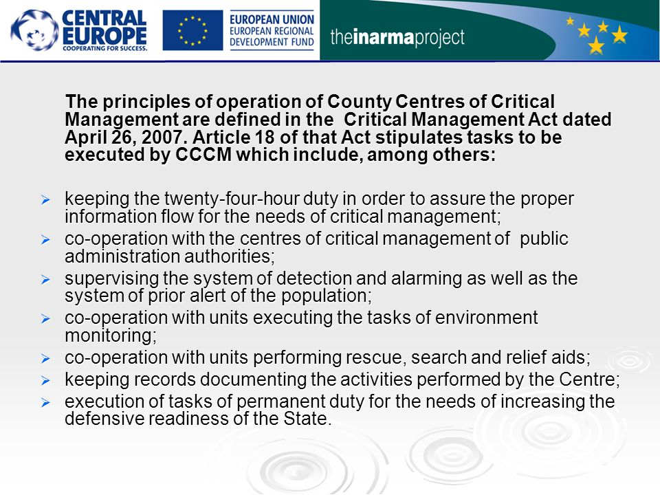The principles of operation of County Centres of Critical Management are defined in the Critical Management Act dated April 26, 2007.