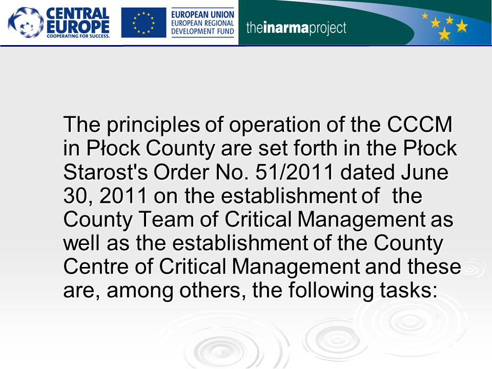 The principles of operation of the CCCM in Płock County are set forth in the Płock Starost s Order No.
