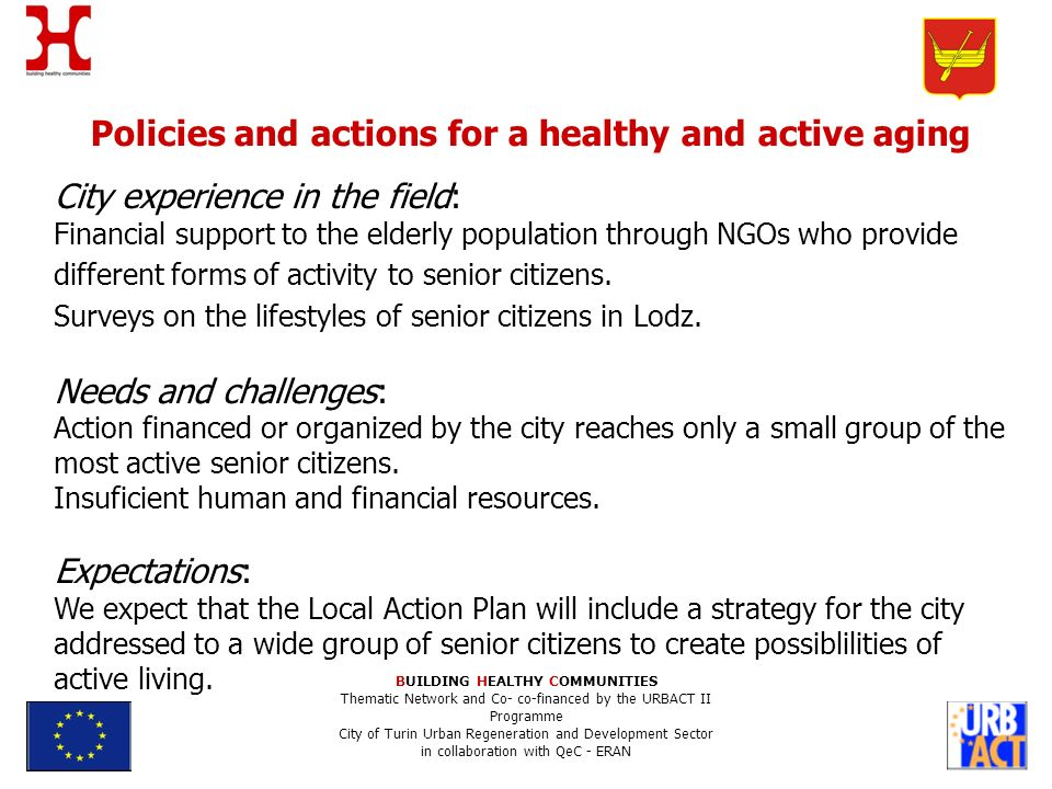 Policies and actions for a healthy and active aging City experience in the field: Financial support to the elderly population through NGOs who provide different forms of activity to senior citizens.