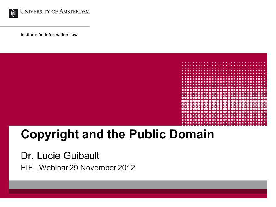 Copyright and the Public Domain Dr.