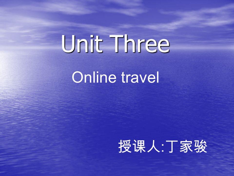 Unit Three Online travel :
