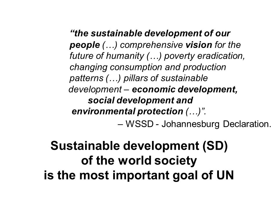the sustainable development of our people (…) comprehensive vision for the future of humanity (…) poverty eradication, changing consumption and produc