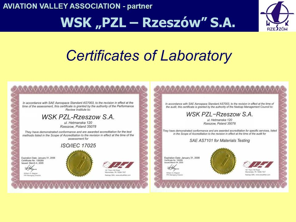 Certificates of Laboratory AVIATION VALLEY ASSOCIATION- partner AVIATION VALLEY ASSOCIATION - partner WSK PZL – Rzeszów S.A.