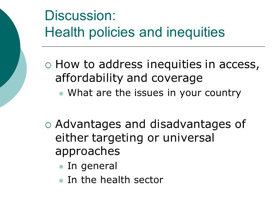 Discussion: Health policies and inequities How to address inequities in access, affordability and coverage What are the issues in your country Advanta