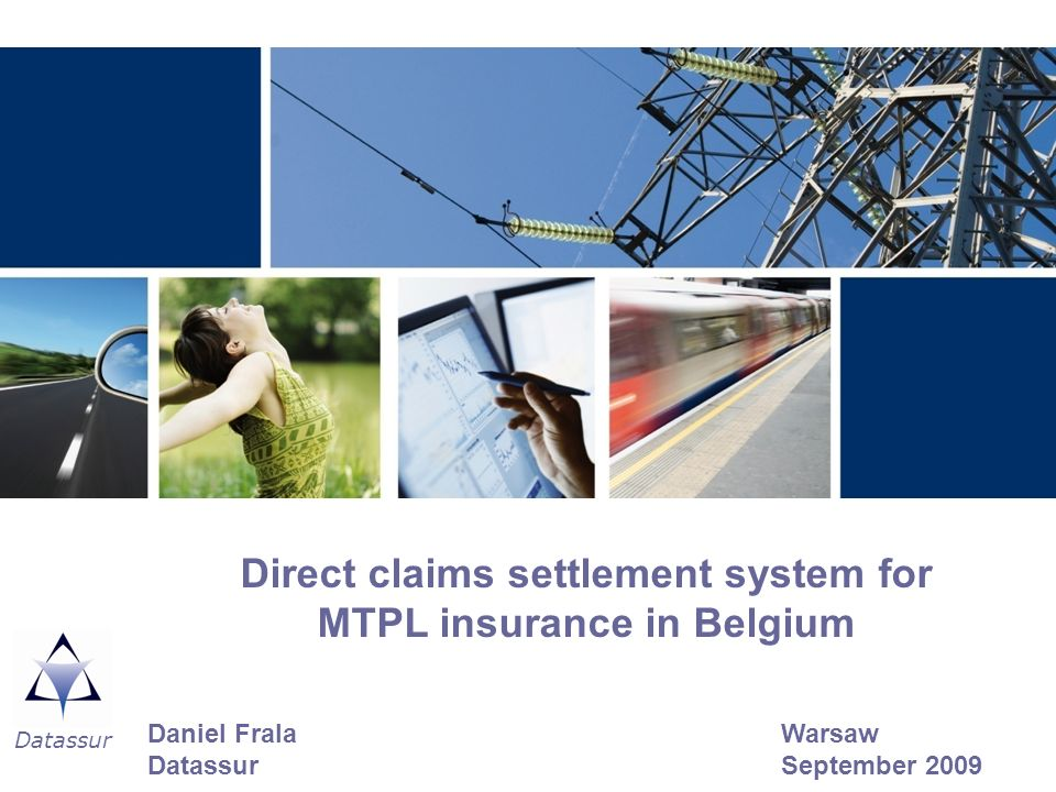 Datassur Direct claims settlement system for MTPL insurance in Belgium Daniel FralaWarsaw DatassurSeptember 2009