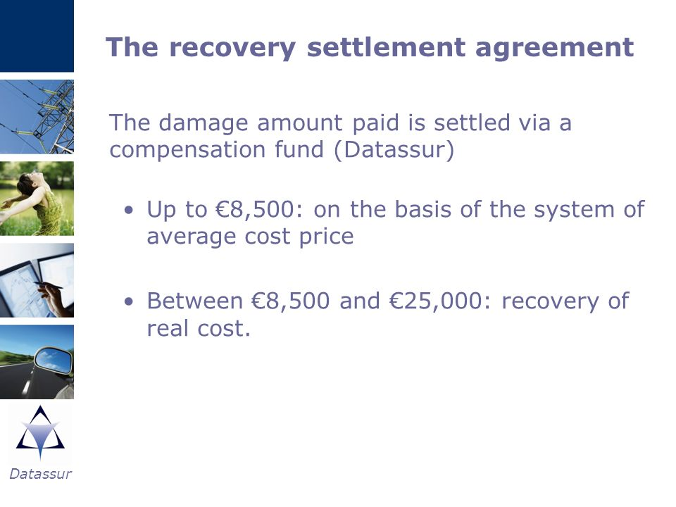 Datassur The damage amount paid is settled via a compensation fund (Datassur) Up to 8,500: on the basis of the system of average cost price Between 8,