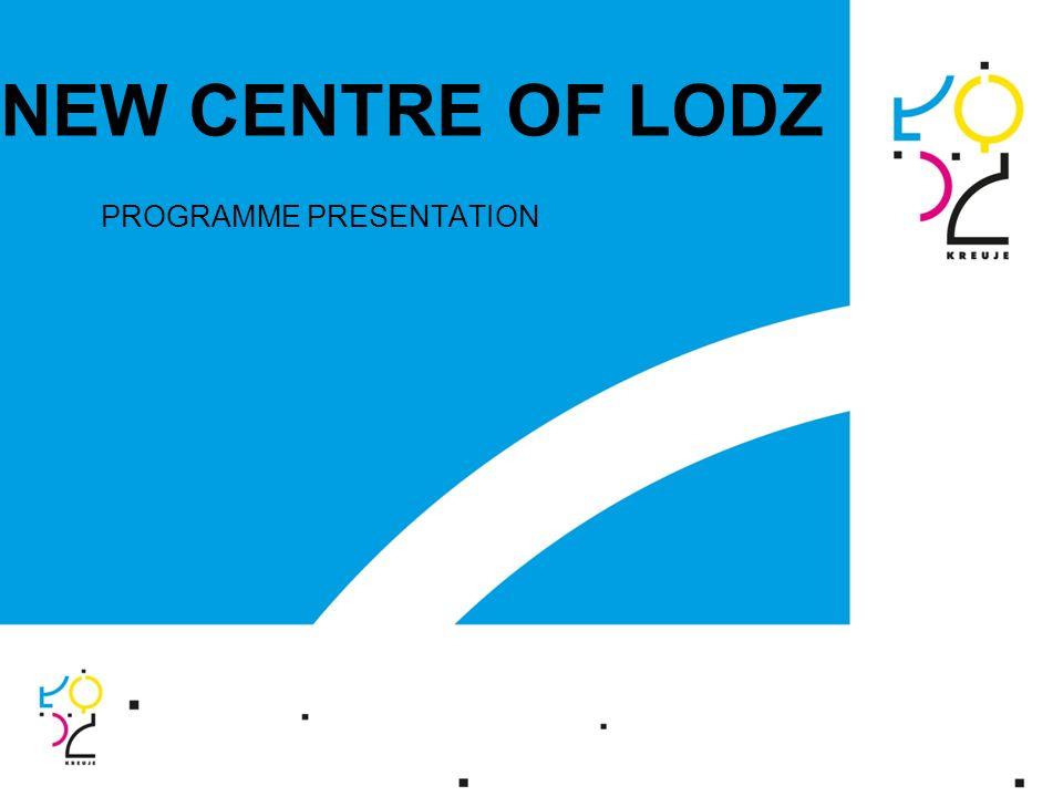 NEW CENTRE OF LODZ PROGRAMME PRESENTATION