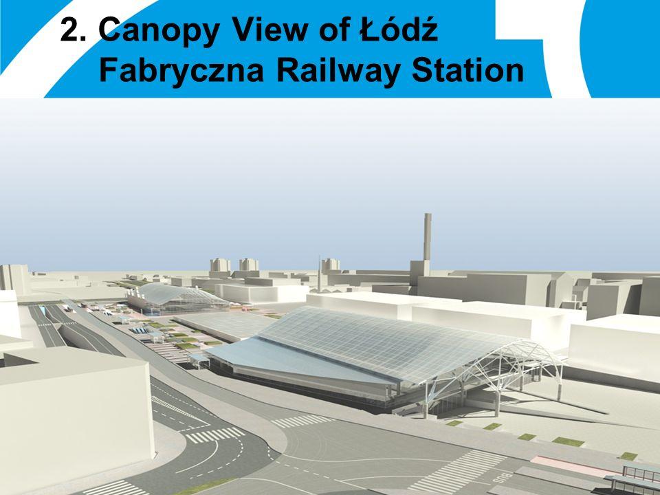 01 January 2014 16 2. Canopy View of Łódź Fabryczna Railway Station