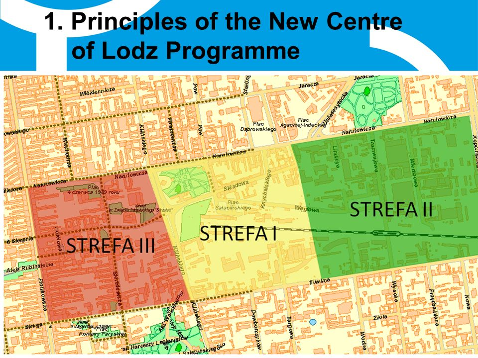 7 May 2012 4 1. Principles of the New Centre of Lodz Programme