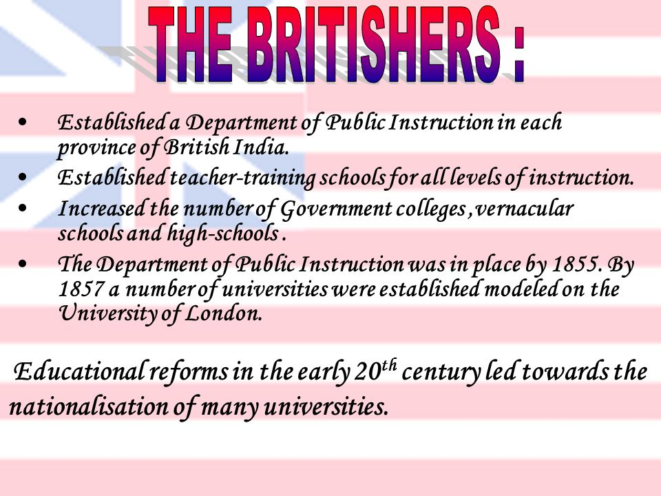 Established a Department of Public Instruction in each province of British India. Established teacher-training schools for all levels of instruction.