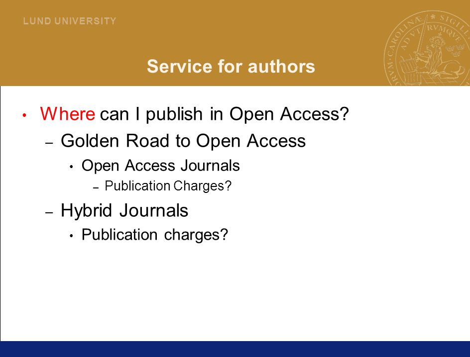 26 L U N D U N I V E R S I T Y Service for authors Where can I publish in Open Access.