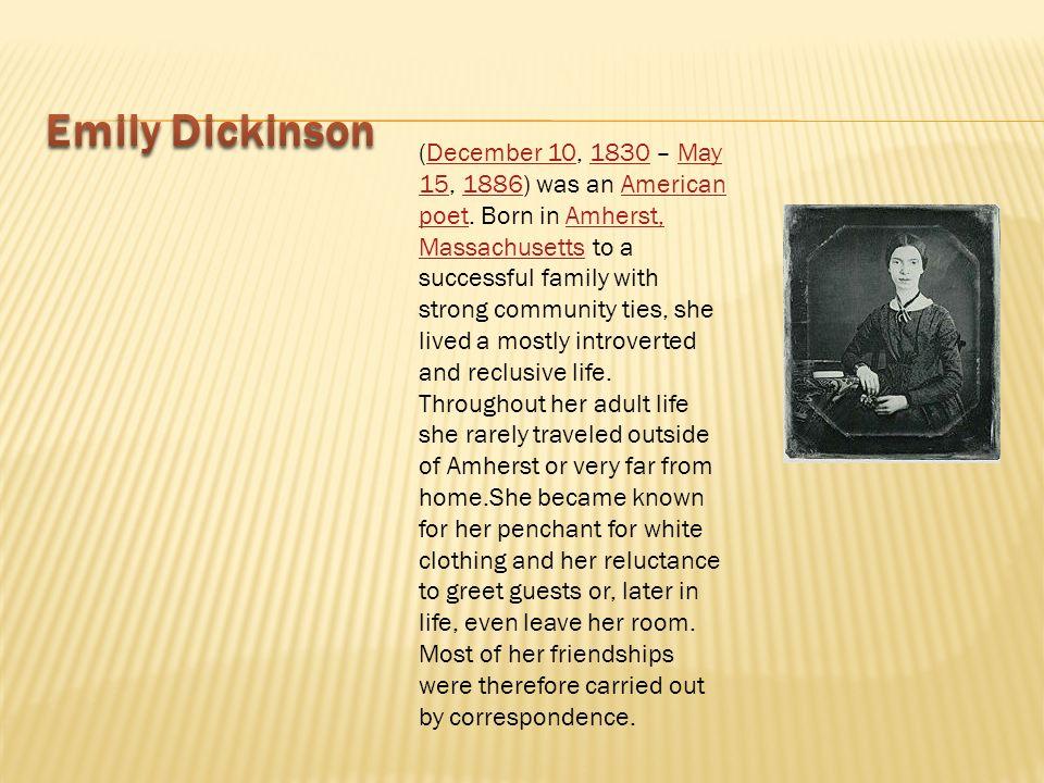 (December 10, 1830 – May 15, 1886) was an American poet.