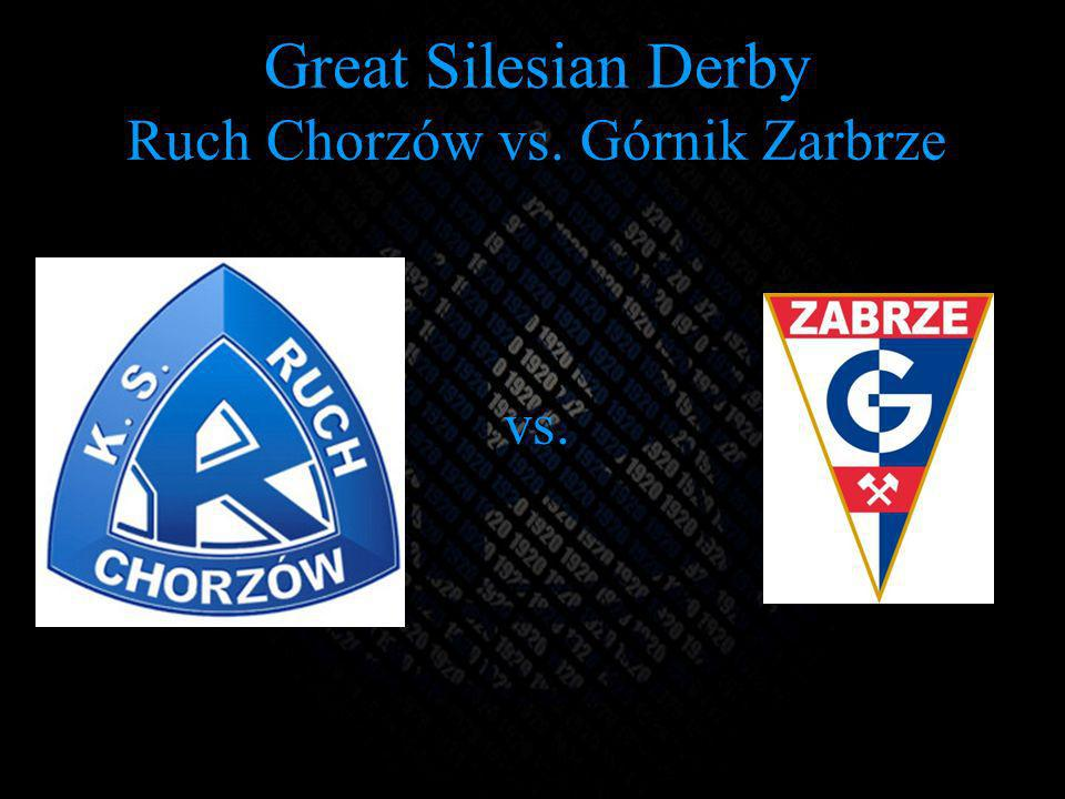 Great Silesian Derby Ruch Chorzów vs. Górnik Zarbrze vs.