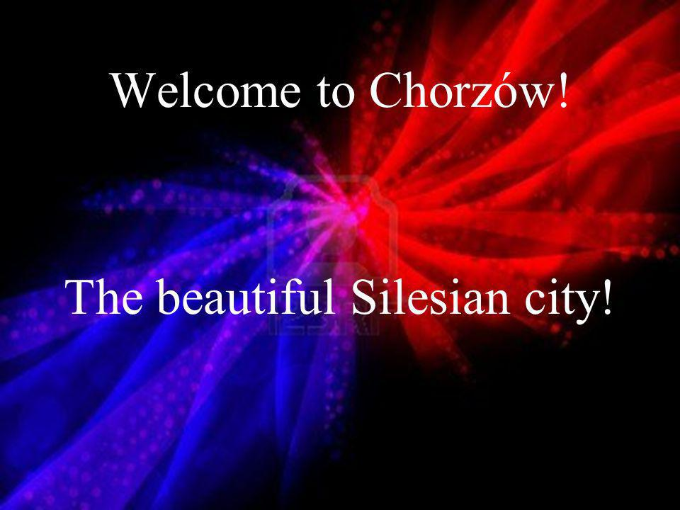 Welcome to Chorzów! The beautiful Silesian city!