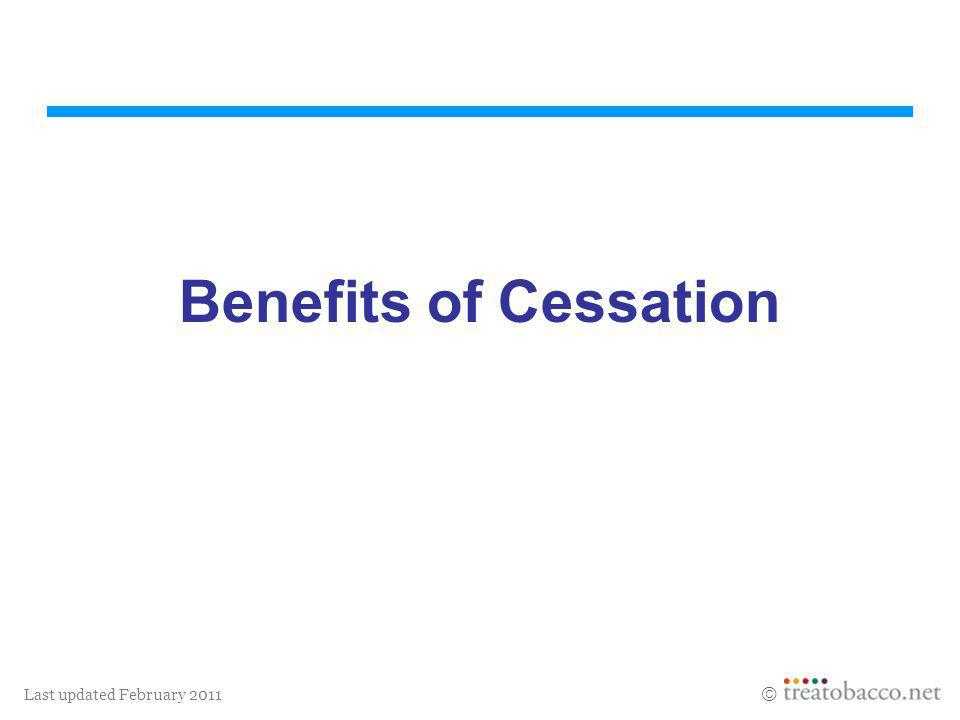 Last updated February 2011 Benefits of Cessation