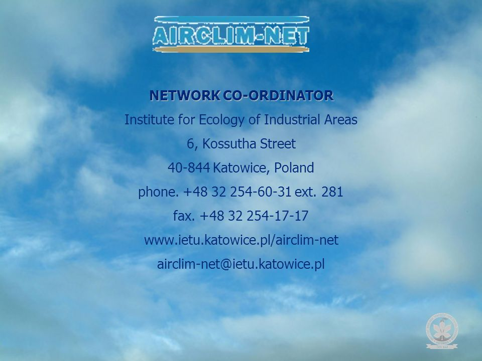 NETWORK CO-ORDINATOR Institute for Ecology of Industrial Areas 6, Kossutha Street 40-844 Katowice, Poland phone.