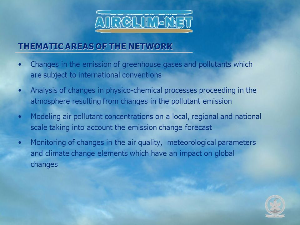 THEMATIC AREAS OF THE NETWORK Changes in the emission of greenhouse gases and pollutants which are subject to international conventions Analysis of ch