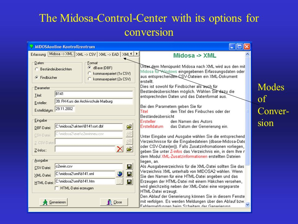 The Midosa-Control-Center with its options for conversion Modes of Conver- sion