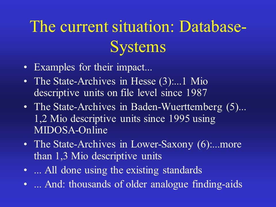 The current situation: Database- Systems Examples for their impact...