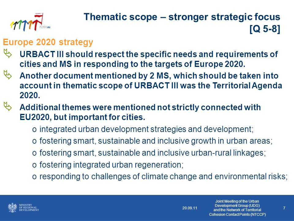 20.09.117 Europe 2020 strategy URBACT III should respect the specific needs and requirements of cities and MS in responding to the targets of Europe 2020.