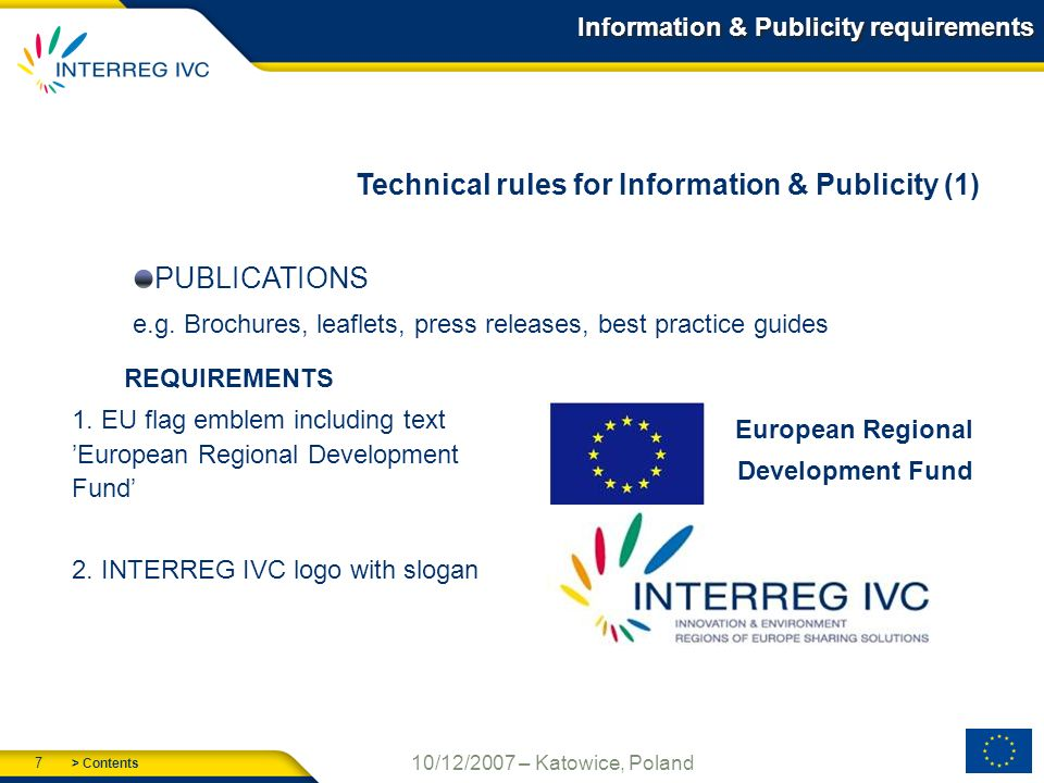 > Contents 7 10/12/2007 – Katowice, Poland Information & Publicity requirements REQUIREMENTS 1.