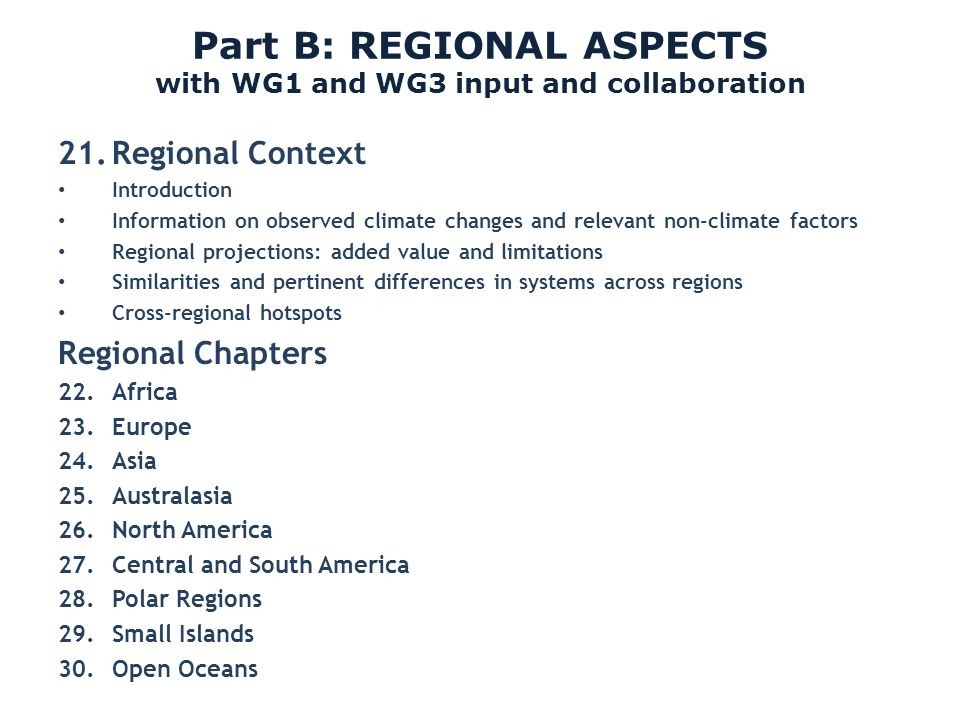 Part B: REGIONAL ASPECTS with WG1 and WG3 input and collaboration 21.Regional Context Introduction Information on observed climate changes and relevan