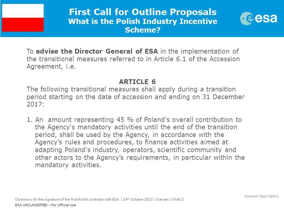 Ceremony for the signature of the first Polish contracts with ESA | 24 th October 2013 | Warsaw | Slide 2 ESA UNCLASSIFIED – For Official Use First Ca