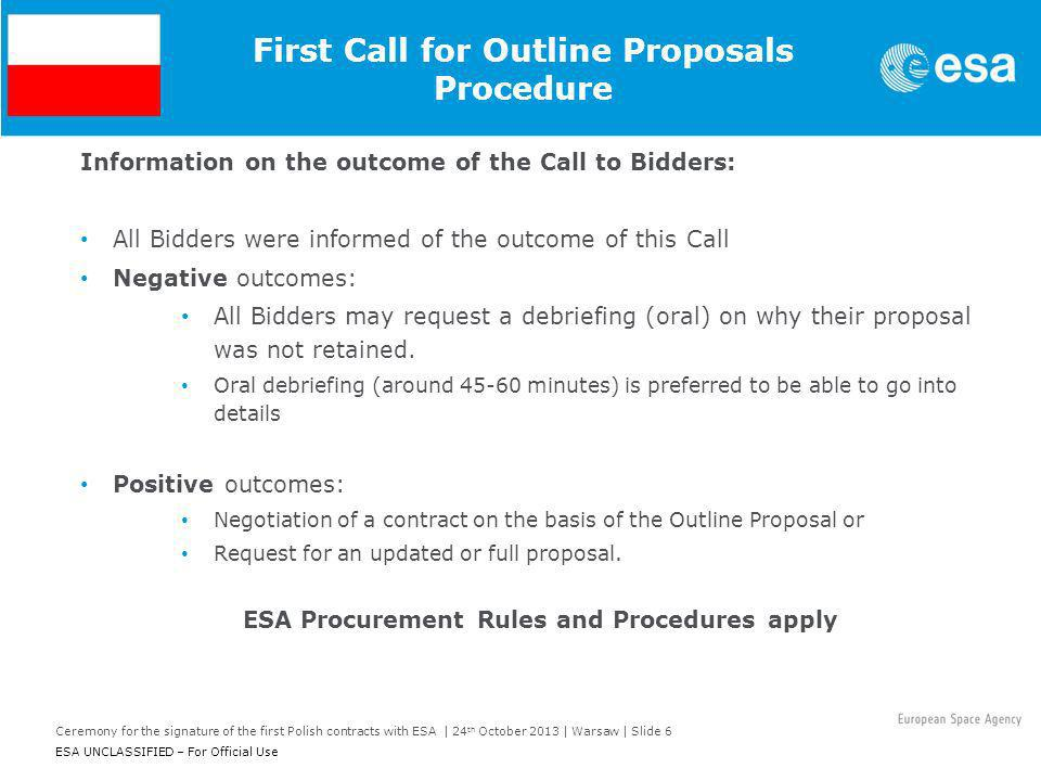 Ceremony for the signature of the first Polish contracts with ESA | 24 th October 2013 | Warsaw | Slide 6 ESA UNCLASSIFIED – For Official Use First Ca